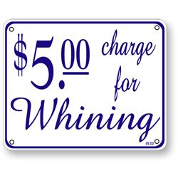 CS-222-whining-Sign-b1